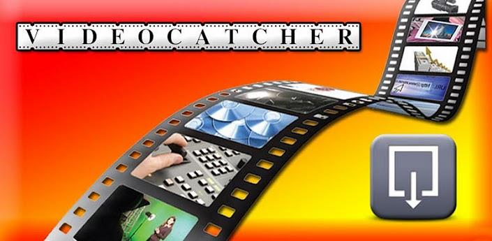 دانلود ویدئوهای آنلاین با Video Catcher v2.1.5