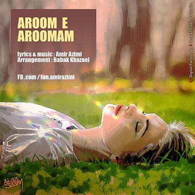 دانلود آهنگ جدید امیر عظیمی به نام آروم آرومم