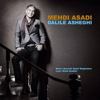 Download New Song By Mehdi Asadi Called Dalile Asheghi