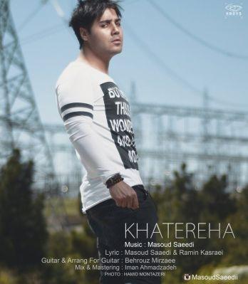 دانلود آهنگ جدید مسعود سعیدی بنام خاطره ها